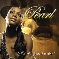 Cover Pearl [FR] - J'ai des choses à te dire